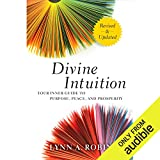 Divine Intuition: Your Guide to Creating a Life You Love