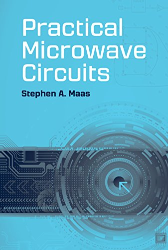 Practical Microwave Circuits (Artech House Microwave Library) (Electronics Industrial Maas)