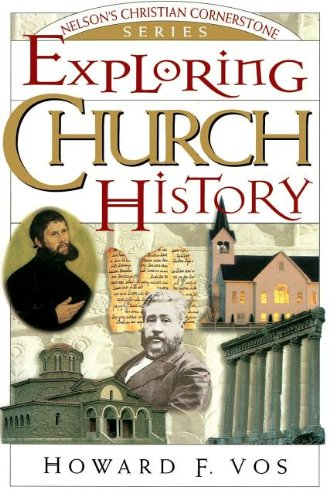 Exploring Church History (Nelson's Christian Cornerstone Series)
