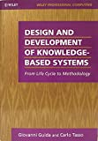 Design and Development of Knowledge-Based Systems : From Life Cycle to Methodology, Guida, Giovanni and Tasso, Carlo, 0471928089