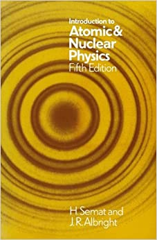 Introduction to Atomic and Nuclear Physics: 5th edition