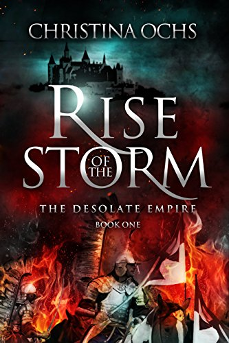Rise of the storm the desolate empire book 1 kindle edition by rise of the storm the desolate empire book 1 by ochs christina fandeluxe Image collections