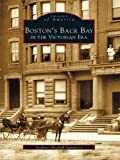 Boston's Back Bay in the Victorian Era by Anthony Mitchell Sammarco front cover