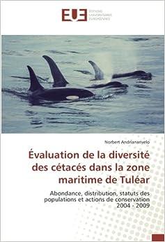 Évaluation de la diversité des cétacés dans la zone maritime de Tuléar: Abondance, distribution, statuts des populations et actions de conservation 2004 - 2009