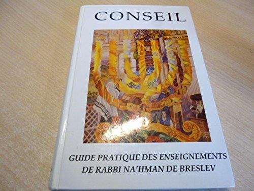 Conseils ( likouté etsoth ) recueil de conseils tirés des enseignements du likouté moharan de rabbi na'hman de breslev