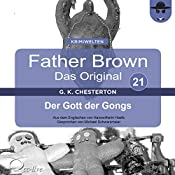 Der Gott der Gongs (Father Brown - Das Original 21) | Gilbert Keith Chesterton