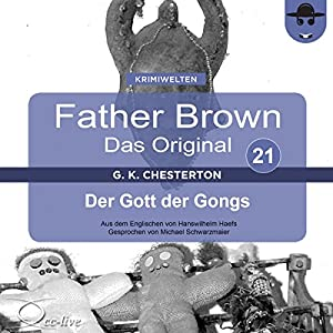 Der Gott der Gongs (Father Brown - Das Original 21) Hörbuch