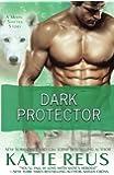 Dark Protector (A Werewolf Romance) (Moon Shifter Series) (Volume 6)