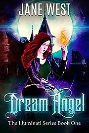Dream Angel: Dark Paranormal Fantasy (THE ILLUMINATI SERIES Book 1)