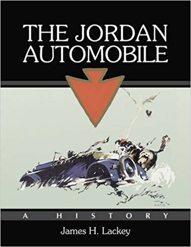 The Jordan Automobile: A History by James H. Lackey (2015-08-27)