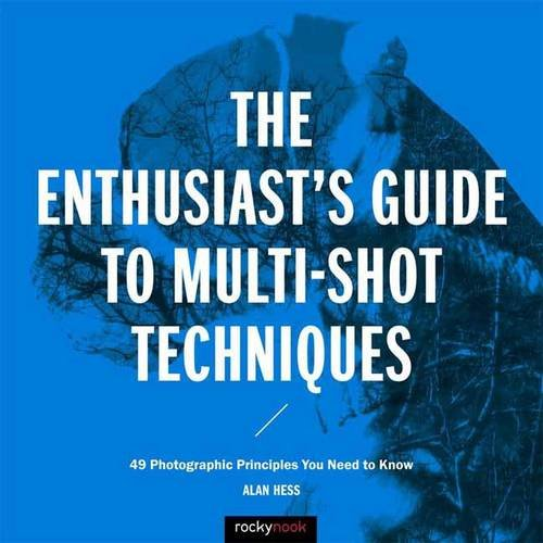 F.r.e.e The Enthusiast's Guide to Multi-Shot Techniques: 49 Photographic Principles You Need to Know<br />RAR