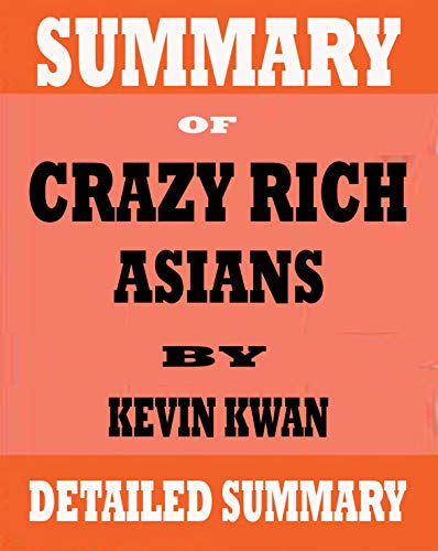 Summary of Crazy Rich Asians: Crazy Rich Asians Trilogy by Kevin Kwan pdf epub download ebook