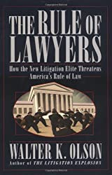 The Rule of Lawyers: How the New Litigation Elite Threatens America's Rule of Law