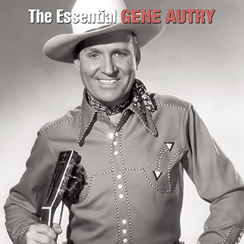 The Essential Gene Autry by Legacy