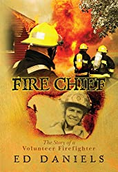 Fire Chief:The Story of a Volunteer Firefighter