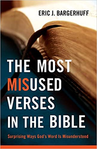 The Most Misused Verses in the Bible: Surprising Ways God's Word Is