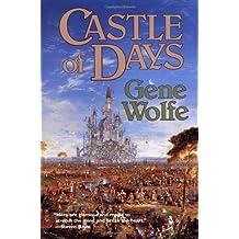 Castle of Days by Gene Wolfe (1-Apr-1994) Paperback