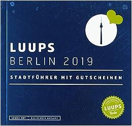 Luups Berlin 2019 Stadtfuhrer Mit Gutscheinen Amazon Fr