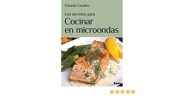 Los secretos para cocinar en microondas (Spanish Edition)
