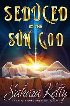 Seduced by the Sun God by [Kelly, Sahara]