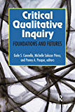 Critical Qualitative Inquiry: Foundations and Futures