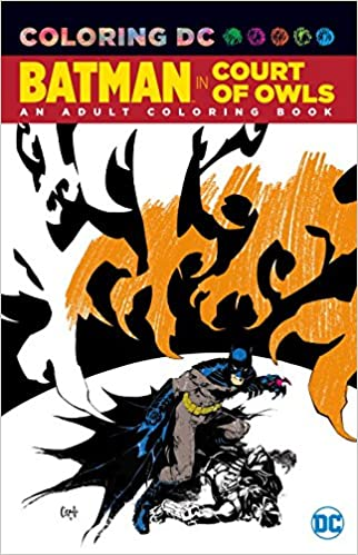 Batman In The Court Of Owls An Adult Coloring Book Amazonca Scott Snyder Greg Capullo Books