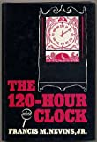 The One Hundred Twenty Hour Clock, Francis M. Nevins, 0802756573