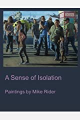A Sense Of Isolation: Paintings by Mike Rider by Mike Rider (2015-07-25) Mass Market Paperback