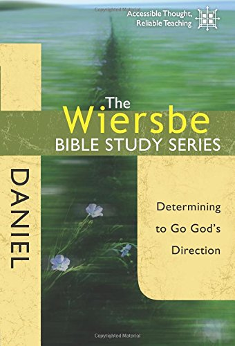 The Wiersbe Bible Study Series Daniel Determining To Go
