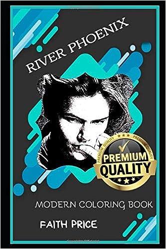 River Phoenix Modern Coloring Book River Phoenix Modern Coloring Books Price Faith 9798628347454 Amazon Com Books