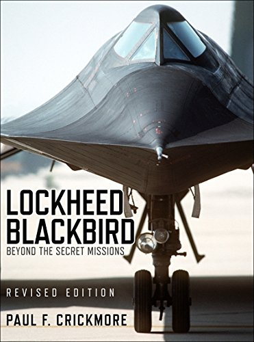 Lockheed Blackbird: Beyond the Secret Missions (Revised Edition) (General Aviation) [Paul Crickmore] (Tapa Dura)