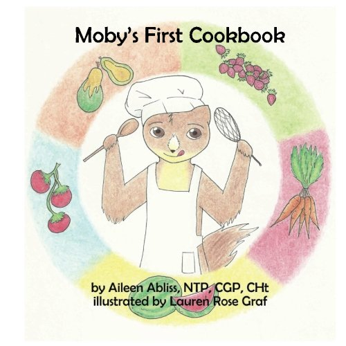 Moby's First Cookbook by Aileen Abliss