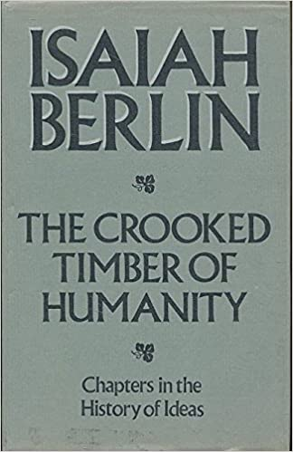 the crooked timber of humanity chapters in the history of ideas second edition