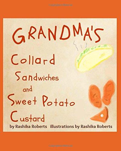 Grandma's Collard Sandwiches and Sweet Potato Custard by Rashika Roberts