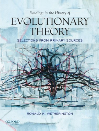 Readings in the History of Evolutionary Theory: Selections from Primary Sources