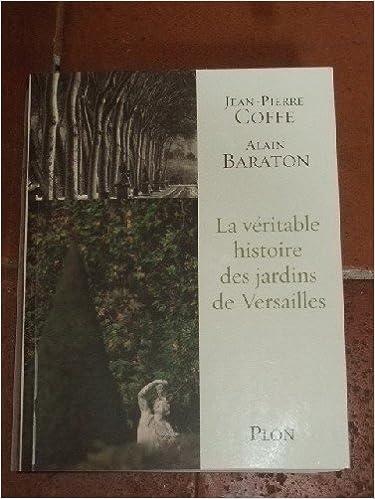 Télécharger le livre google book La véritable histoire des jardins de Versailles PDF CHM ePub