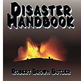 Disaster Handbook, Robert Butler, 0615795730