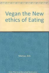 Vegan the New ethics of Eating