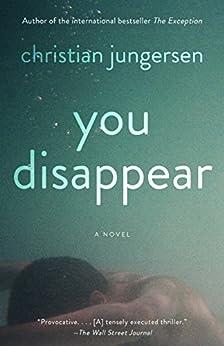 You Disappear: A Novel by [Jungersen, Christian]