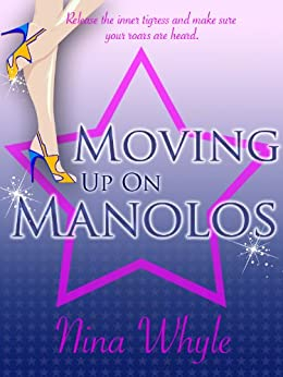 MOVING UP ON MANOLOS (A Romantic Comedy) by [Whyle, Nina]