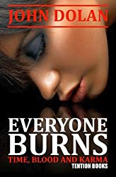 Everyone Burns (Time, Blood and Karma, Book One)