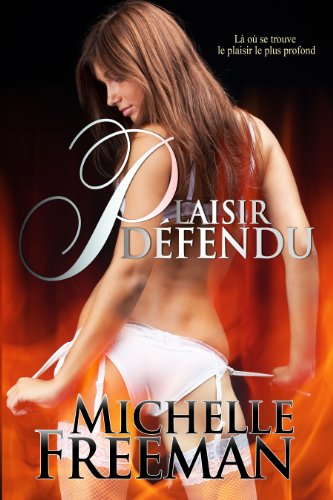 Plaisir Défendu (French Edition)