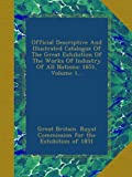 download ebook official descriptive and illustrated catalogue of the great exhibition of the works of industry of all nations: 1851, volume 1... pdf epub