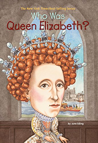 Who Was Queen Elizabeth? (Who Was?)
