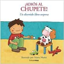 Adiós al chupete!: Marta Munté: 9788408076025: Amazon.com: Books