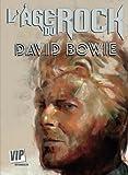 L'Age du Rock : David Bowie: Sa biographie en B.D.