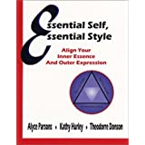 Essential Self, Essential Style: Align Your Inner Essence and Outer Expression by Alyce Parsons (2002-04-03)