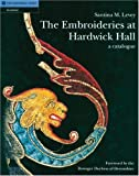 The Embroideries at Hardwick Hall: A Catalogue by Levey, Santina M (March 19, 2007) Hardcover