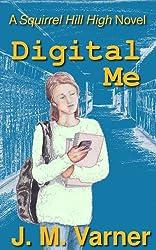 Digital Me (A Squirrel Hill High Novel Book 1)