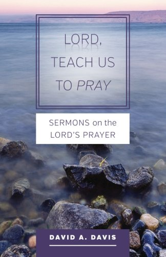 Download Lord, Teach Us to Pray: Sermons on the Lord's Prayer ebook